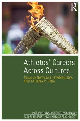 Athletes' Careers Across Cultures - International Perspectives on Key Issues in Sport and Exercise Psychology (Hardback)