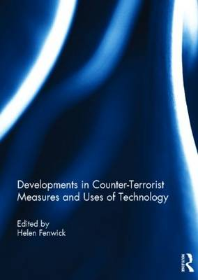 Developments in Counter-Terrorist Measures and Uses of Technology (Hardback)