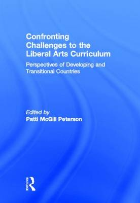 Confronting Challenges to the Liberal Arts Curriculum: Perspectives of Developing and Transitional Countries (Hardback)