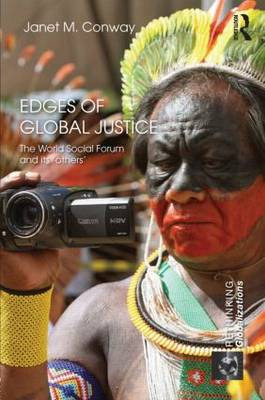 Edges of Global Justice: The World Social Forum and Its 'Others' - Rethinking Globalizations (Hardback)