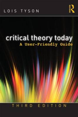 Critical Theory Today: A User-Friendly Guide (Paperback)