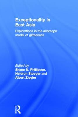 Exceptionality in East Asia: Explorations in the Actiotope Model of Giftedness (Hardback)