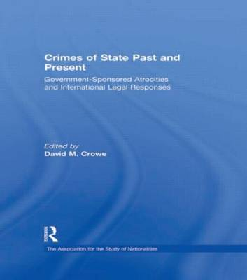 Crimes of State Past and Present: Government-Sponsored Atrocities and International Legal Responses - Association for the Study of Nationalities (Paperback)