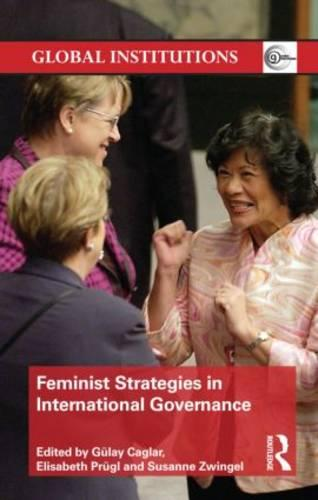 Feminist Strategies in International Governance - Global Institutions (Hardback)