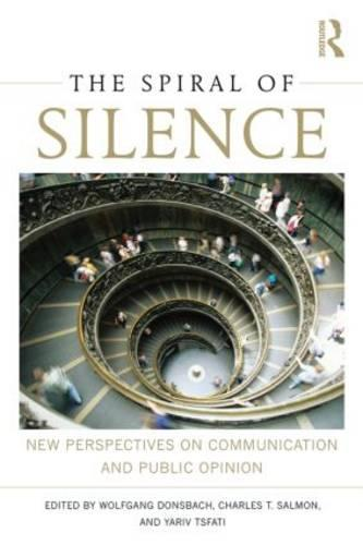 The Spiral of Silence: New Perspectives on Communication and Public Opinion (Paperback)