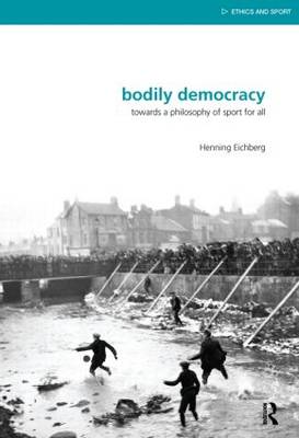 Bodily Democracy: Towards a Philosophy of Sport for All (Paperback)