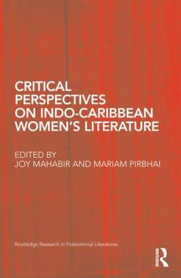 Critical Perspectives on Indo-Caribbean Women's Literature (Hardback)
