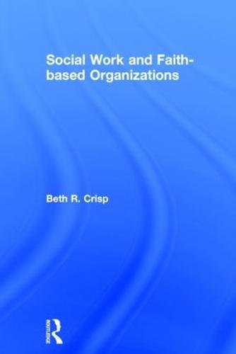 Social Work and Faith-based Organizations (Hardback)