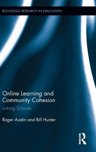 Online Learning and Community Cohesion: Linking Schools - Routledge Research in Education (Hardback)