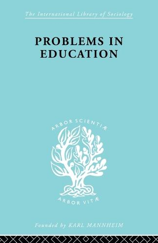 Problems In Education Ils 232 - International Library of Sociology (Paperback)