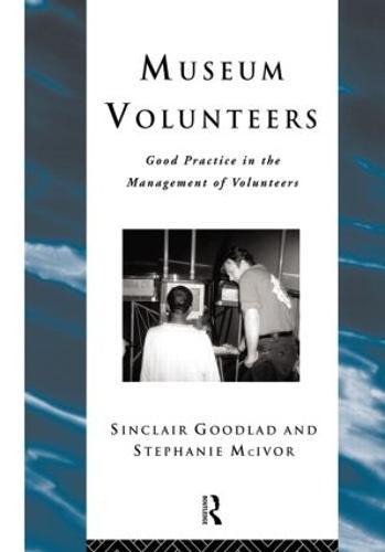 Museum Volunteers: Good Practice in the Management of Volunteers - Heritage: Care-Preservation-Management (Paperback)