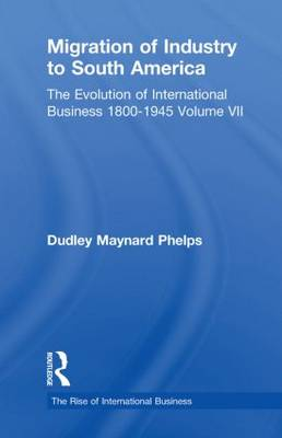 Migration Indust Sth Americ V7 - The Rise of International Business (Paperback)