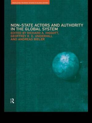 Non-State Actors and Authority in the Global System - Routledge Studies in Globalisation (Paperback)
