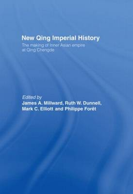 New Qing Imperial History: The Making of Inner Asian Empire at Qing Chengde (Paperback)