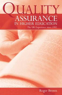 Quality Assurance in Higher Education: The UK Experience Since 1992 (Paperback)