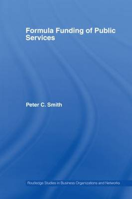 Formula Funding of Public Services - Routledge Studies in Business Organizations and Networks (Paperback)