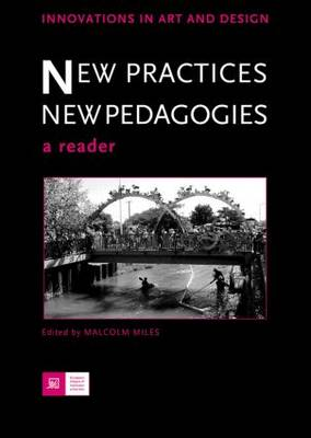 New Practices - New Pedagogies: A Reader - Innovations in Art and Design (Paperback)