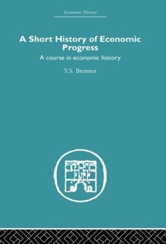 Short History of Economic Progress: A Course in Economic History (Paperback)