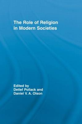 The Role of Religion in Modern Societies - Routledge Advances in Sociology (Paperback)
