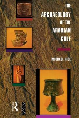 The Archaeology of the Arabian Gulf (Paperback)