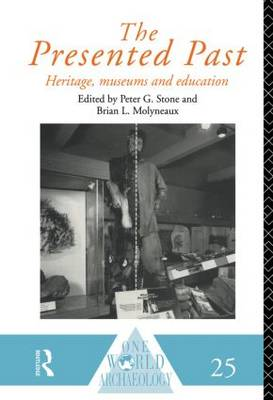The Presented Past: Heritage, Museums and Education - One World Archaeology (Paperback)
