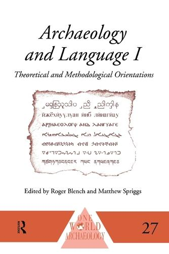 Archaeology and Language I: Theoretical and Methodological Orientations - One World Archaeology (Paperback)