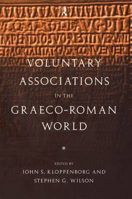 Voluntary Associations in the Graeco-Roman World (Paperback)