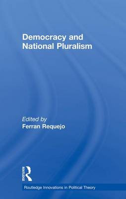 Democracy and National Pluralism - Routledge Innovations in Political Theory (Paperback)
