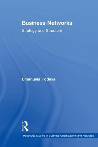 Business Networks: Strategy and Structure - Routledge Studies in Business Organizations and Networks (Paperback)