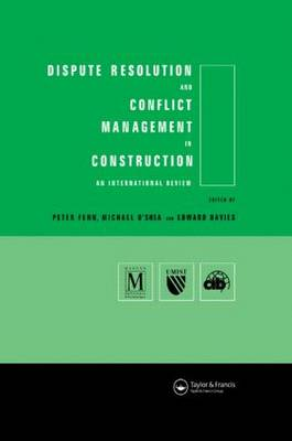 Dispute Resolution and Conflict Management in Construction: An International Perspective (Paperback)