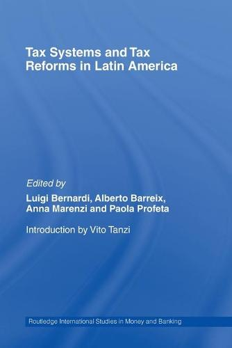 Tax Systems and Tax Reforms in Latin America - Routledge International Studies in Money and Banking (Paperback)