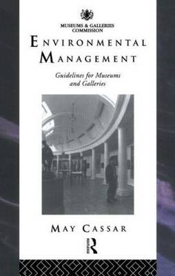 Environmental Management: Guidelines for Museums and Galleries - Heritage: Care-Preservation-Management (Paperback)