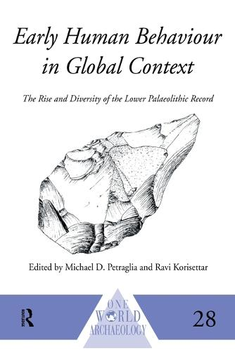 Early Human Behaviour in Global Context: The Rise and Diversity of the Lower Palaeolithic Record - One World Archaeology (Paperback)