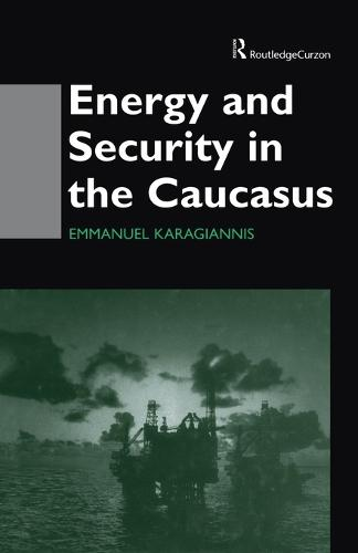 Energy and Security in the Caucasus (Paperback)