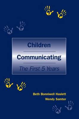 Children Communicating: The First 5 Years - Routledge Communication Series (Paperback)