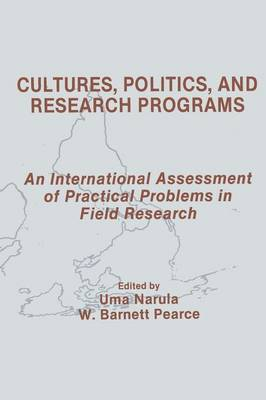 Cultures, Politics, and Research Programs: An International Assessment of Practical Problems in Field Research - Routledge Communication Series (Paperback)