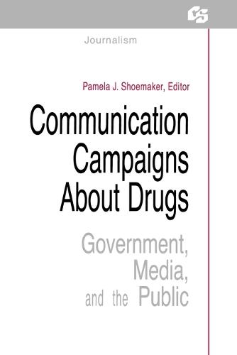 Communication Campaigns About Drugs: Government, Media, and the Public - Routledge Communication Series (Paperback)