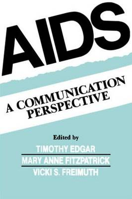 Aids: A Communication Perspective - Routledge Communication Series (Paperback)