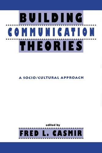 Building Communication Theories: A Socio/cultural Approach - Routledge Communication Series (Paperback)
