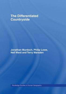 The Differentiated Countryside - Routledge Studies in Human Geography (Paperback)