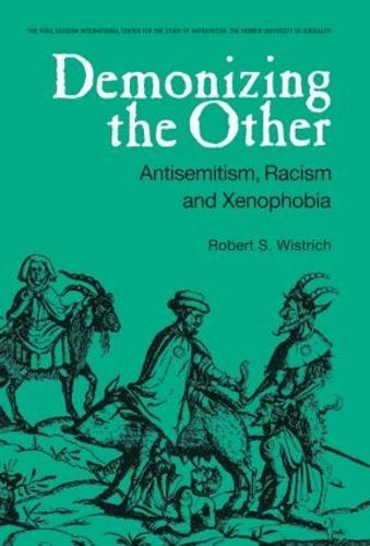 Demonizing the Other: Antisemitism, Racism and Xenophobia (Paperback)