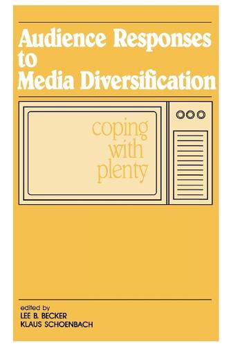 Audience Responses To Media Diversification: Coping With Plenty - Routledge Communication Series (Paperback)