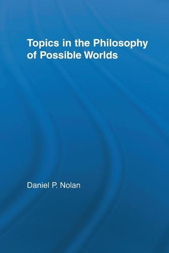 Topics in the Philosophy of Possible Worlds (Paperback)