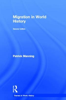 Migration in World History - Themes in World History (Hardback)