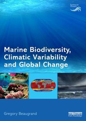 Marine Biodiversity, Climatic Variability and Global Change - Earthscan Oceans (Paperback)