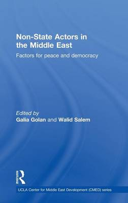 Non-State Actors in the Middle East: Factors for Peace and Democracy - UCLA Center for Middle East Development CMED series (Hardback)