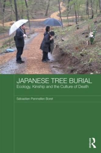 Japanese Tree Burial: Ecology, Kinship and the Culture of Death (Hardback)