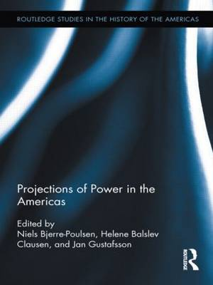 Projections of Power in the Americas (Hardback)