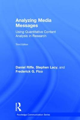 Analyzing Media Messages: Using Quantitative Content Analysis in Research - Routledge Communication Series (Hardback)