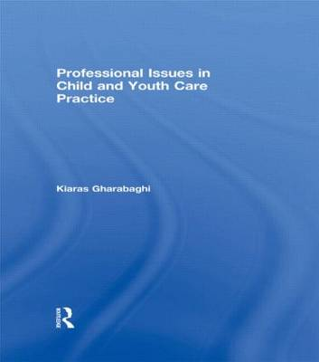 Professional Issues in Child and Youth Care Practice (Paperback)